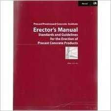 Erectors Manual: Standards and Guidelines for the Erection of Precast Concrete Products