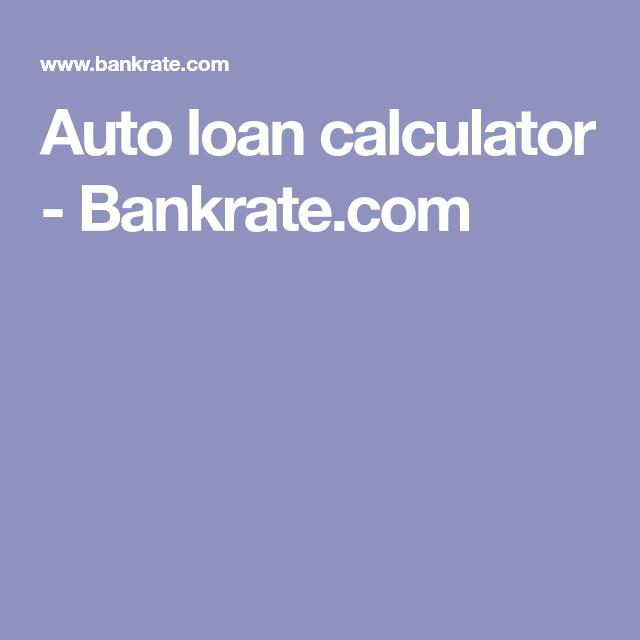 Auto Loan Calculator Bankrate