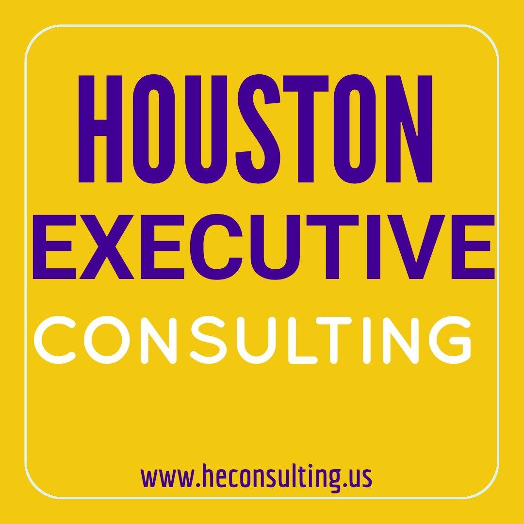 From Houston Executive Consulting Houston Executive