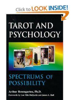 Tarot And Psychology Spectrums Of Possibility Arthur Rosengarten Ph D 9781557787842 Amazon Com Books Tarot Book Psychology Tarot