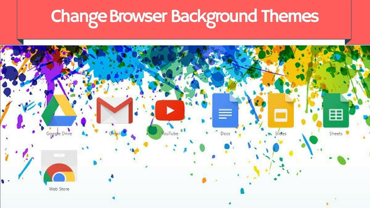 How To Change Google Chrome Browser Background Themes