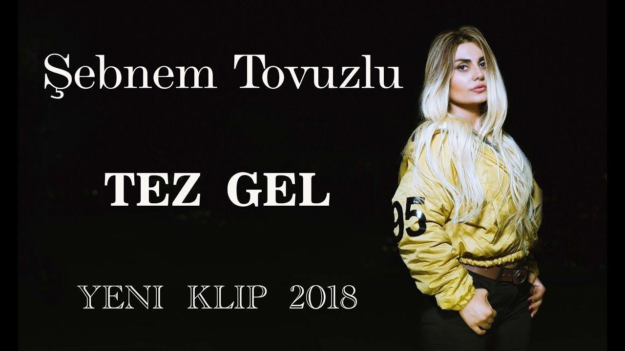 Sebnem Tovuzlu Tez Gel Gel Video Music