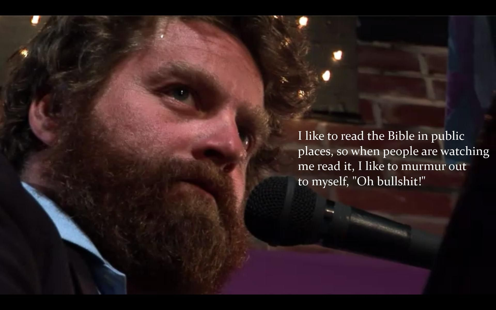 zach galifianakis quotes | zach galifianakis on the bible | debate