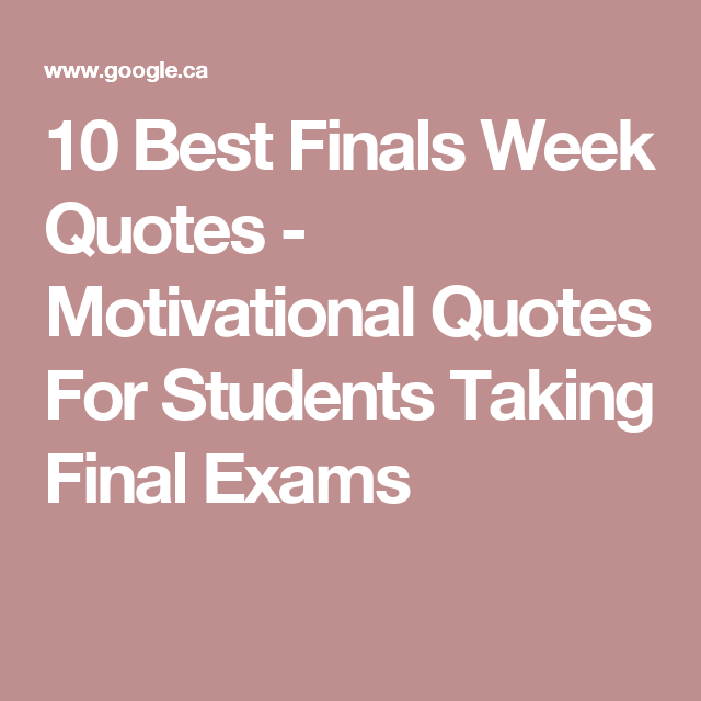 Finals Quotes Adorable 10 Best Finals Week Quotes  Motivational Quotes For Students