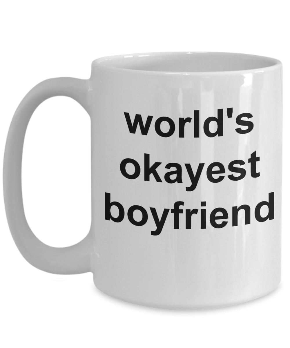 Okayest Boyfriend Gifts Coffee Mug For Him 15 Oz White