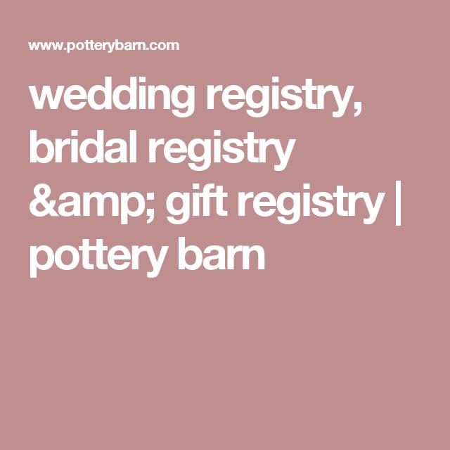 Wedding registry bridal registry gift registry pottery barn wedding registry bridal registry gift registry pottery barn junglespirit Choice Image