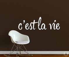 c'est la vie wall decal, inspirational quote wall decal, French saying wall sticker, modern script wall art design