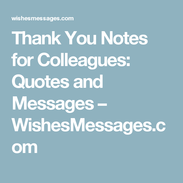 thank you notes for colleagues quotes and messages wishesmessagescom