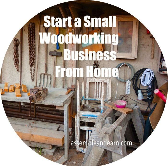 How To Start A Small Woodworking Business From Home ...