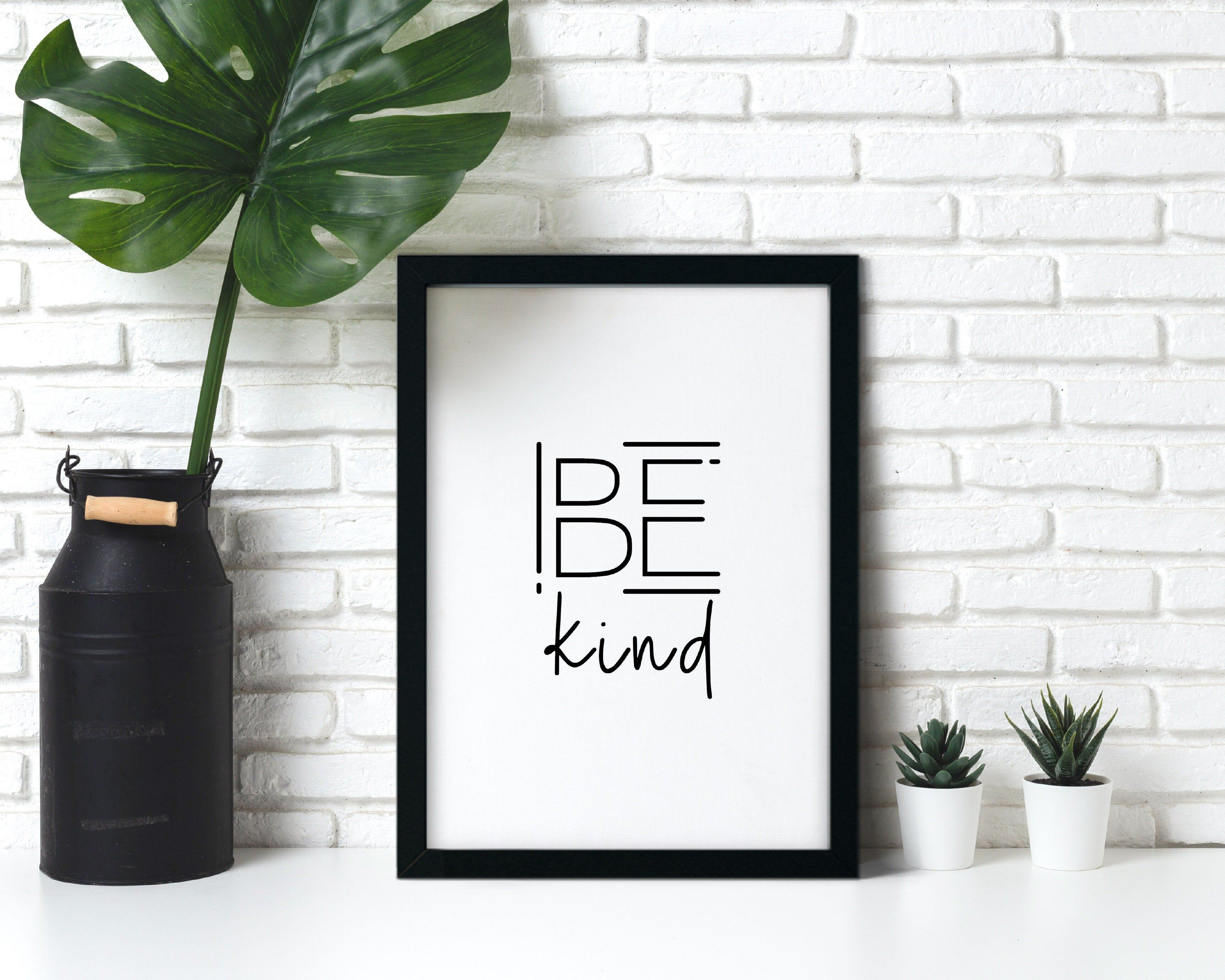 Be Kind Print Kindness Quote Printable Wall Art Home   Etsy