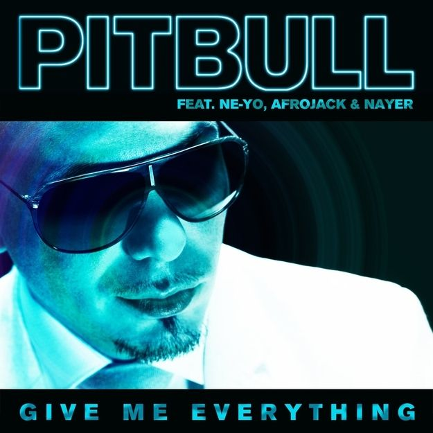 Pitbull Give Me Everything Give Me Everything Pitbull Feat Pitbull Rapper
