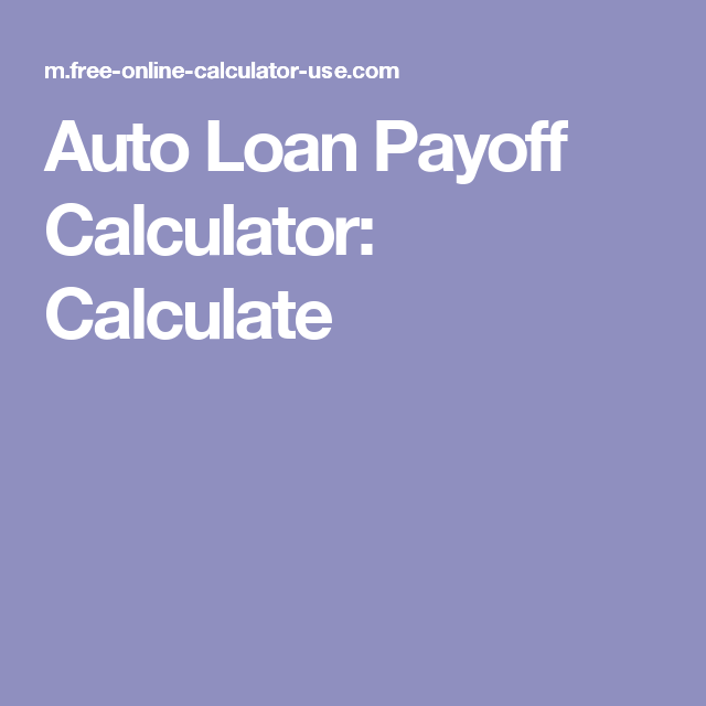 auto loan payoff calculator calculate budget pinterest autos