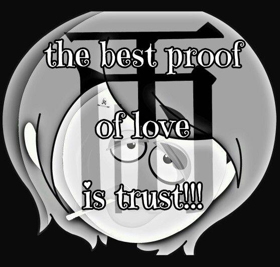 Der beste Beweis für Liebe ist Vertrauen!!!