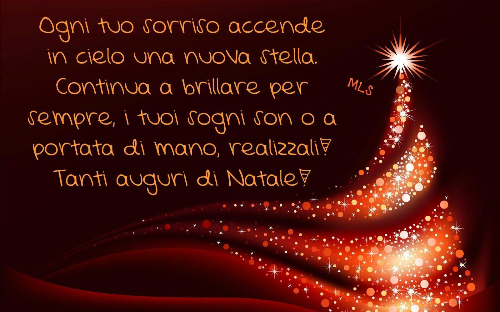 Pensieri Auguri Di Natale.Continua A Brillare Per Sempre I Tuoi Sogni Son O A Portata