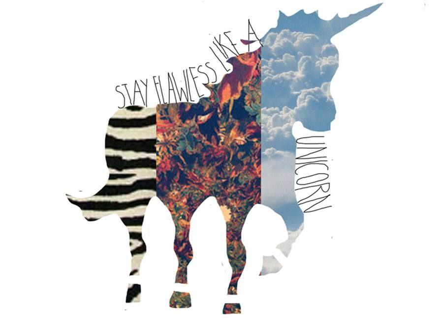 Stay flawless like a unicorn