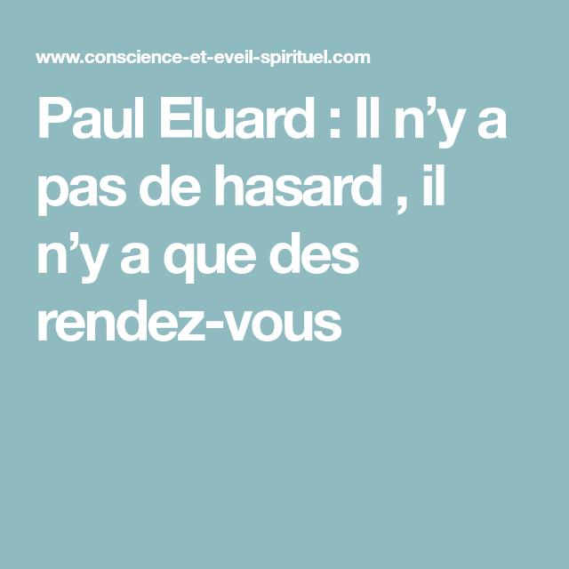 Paul Eluard Il N Y A Pas De Hasard Il N Y A Que Des