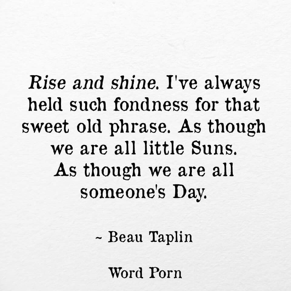 Rise And Shine Quotes Rise And Shine  Quotes2  Pinterest  Life Thoughts Beautiful