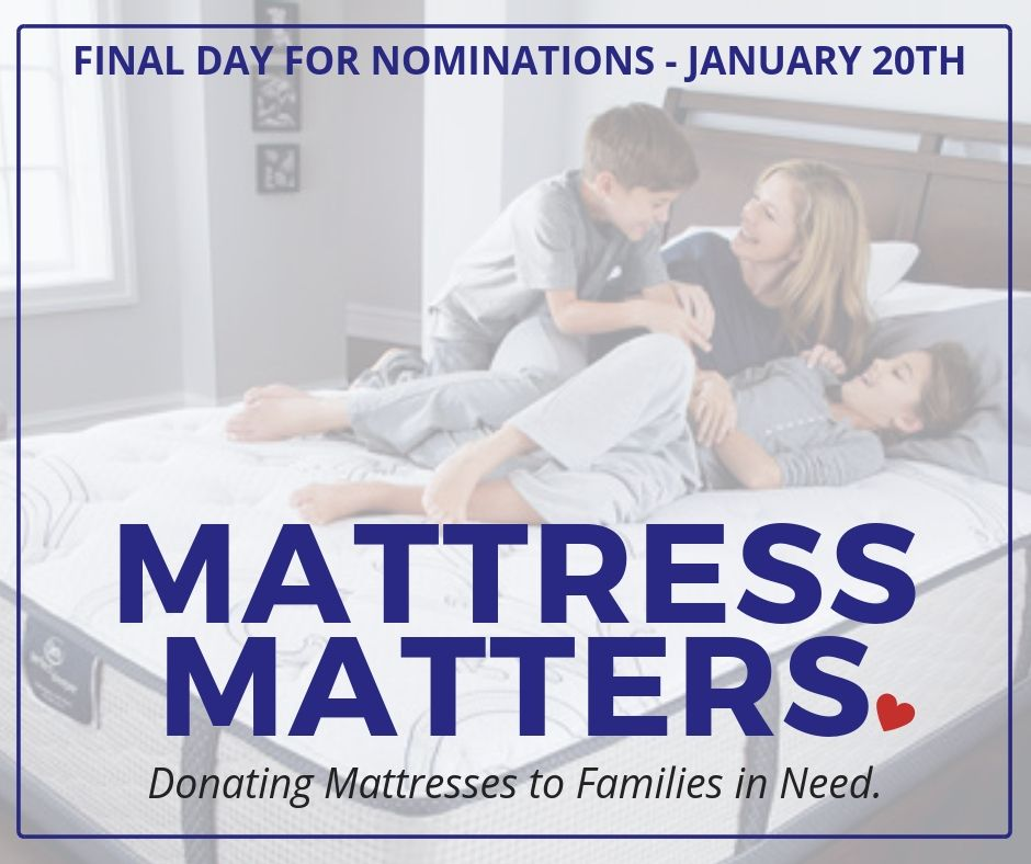There Are Only A Few Days Left To Nominate A Family For January Mattress Matters Program Send Us An Email To Info Brucefurn Floor Coverings Mattress Learning