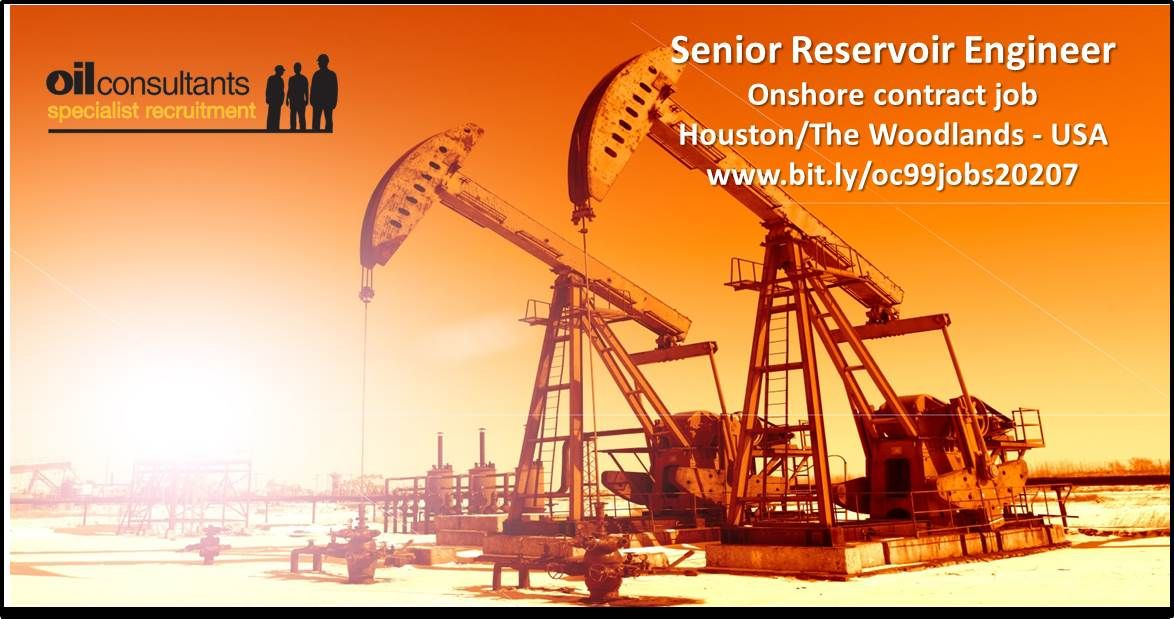 Contract job for a Senior Reservoir Engineer Based in Houston, USA - petroleum engineer job description