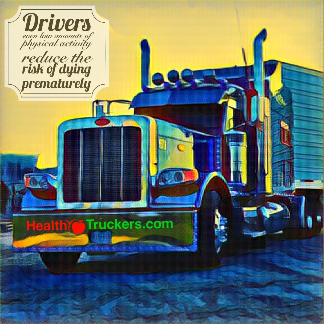 Drivers even low amounts of physical activity reduce the risk of dying prematurely.  shopmyplexus.com/healthytruckers2130887  #Trucking #Truckers #Drivers