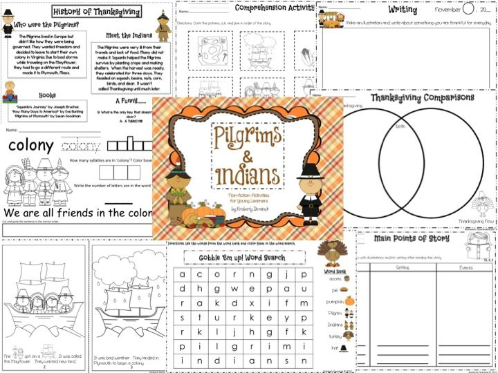 Pilgrims & Indians: Non-Fiction Activities for Young Learners. You will find: *Vocabulary words such as colony, harvest, and tradition * A short story that can be colored, cut and assembled into a book about the Pilgrims coming to Plymouth and meeting the Indians. * Comprehension activities * Main Points of Story chart: characters, setting, events * Writing templates * Venn diagram comparing past and current Thanksgiving * Thanksgiving word search