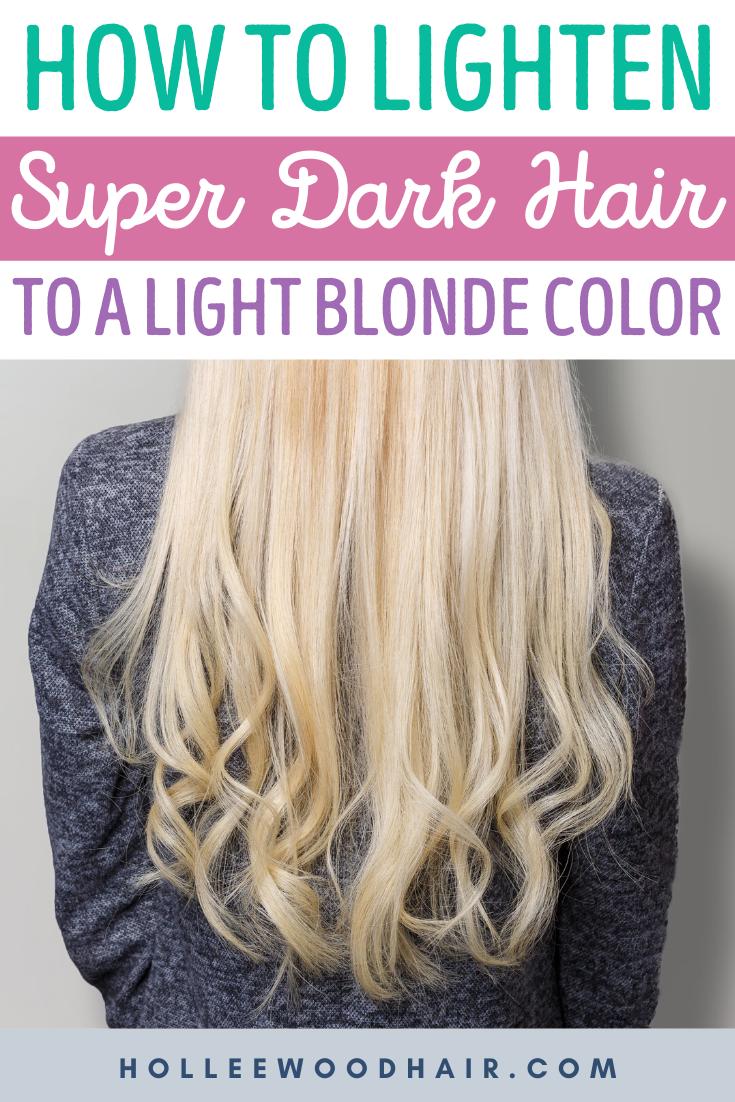 How To Lighten Dark Hair To A Light Blonde Color 2020 Ultimate Guide Lightening Dark Hair Light Blonde Hair How To Lighten Brown Hair