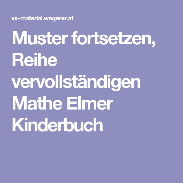 Muster fortsetzen, Reihe vervollständigen Mathe Elmar Kinder Buch ...