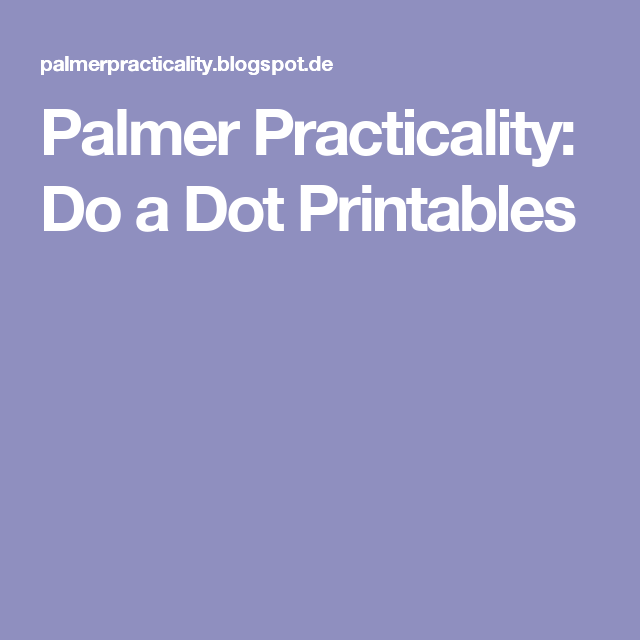 Palmer Practicality: Do a Dot Printables