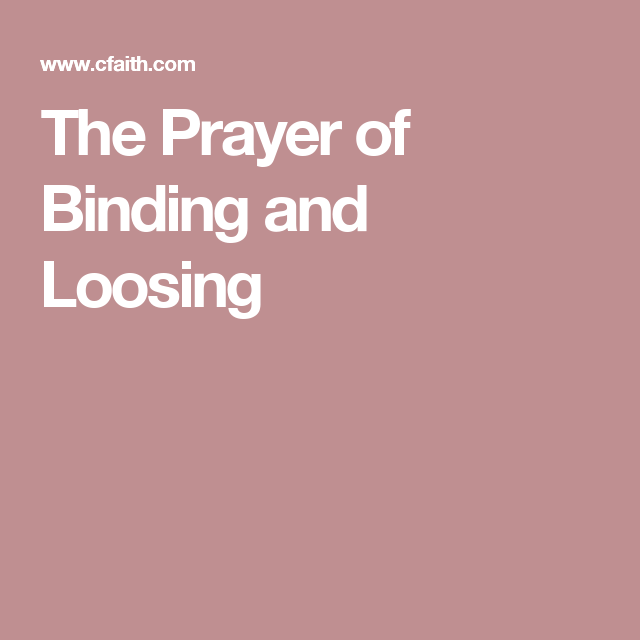 The Prayer Of Binding And Loosing