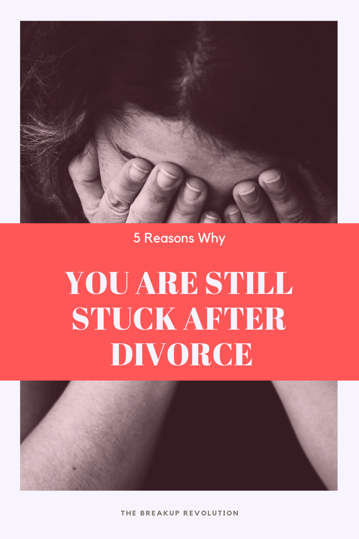The 5 Reasons Why You Are Still Stuck After Divorce Divorce Advice Funny Dating Memes Divorce