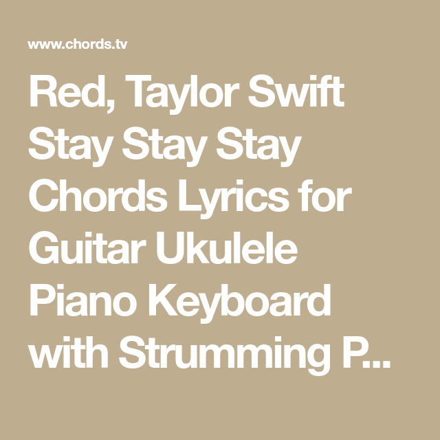 Red Taylor Swift Stay Stay Stay Chords Lyrics For Guitar Ukulele