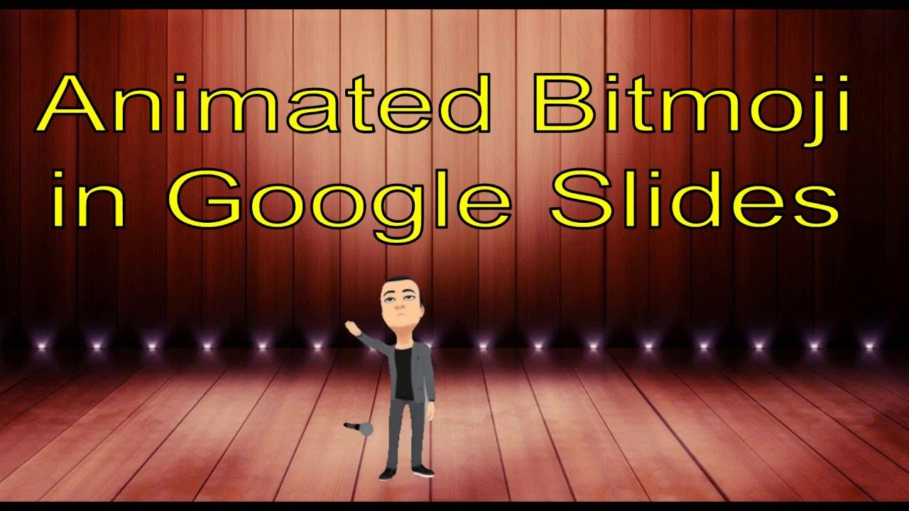 Add An Animated Bitmoji On Google Slides Google Slides Animation Slides