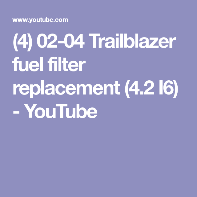 4 02 04 trailblazer fuel filter replacement 42 i6 youtube 4 02 04 trailblazer fuel filter replacement 42 i6 youtube fandeluxe Image collections