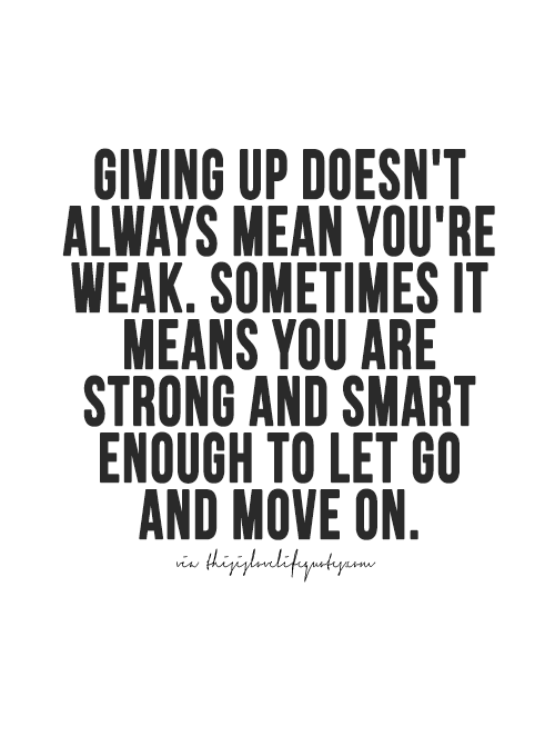 More Quotes Love Quotes Life Quotes Live Life Quote Moving On Quotes Awesome Life Quo Go For It Quotes Moving On Quotes Letting Go Quotes About Moving On