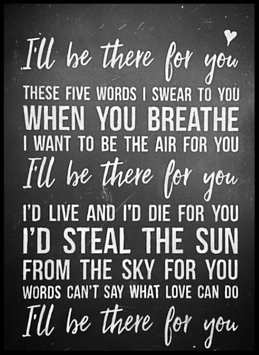 Bon Jovi Lyrics I Ll Be There For You Song Lyric Quotes Best Song Lyrics Love Song Quotes