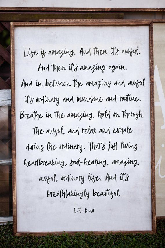 Life is Amazing Sign - L.R. Knost Quote - Inspirational ...
