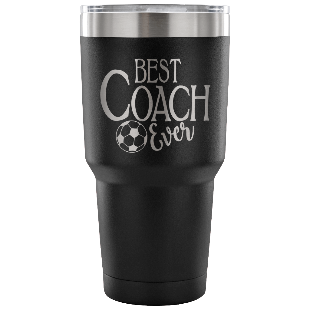 Best Coach Ever Soccer Coach Gift 30 Oz Stainless Steel Tumbler Mugs Stainless Steel Tumblers Coffee Mugs