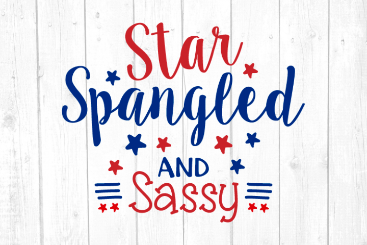 4th of July SVG 4th of July Cut File Digital Download America Cut File Star Spangled and Sassy SVG