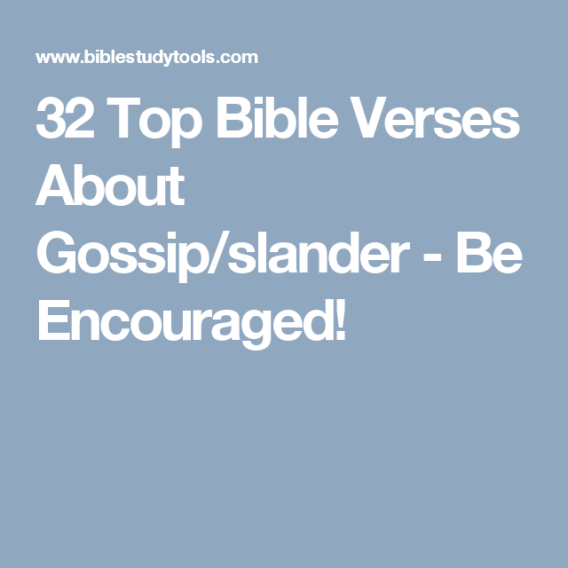 32 Top Bible Verses About Gossip/slander - Be Encouraged