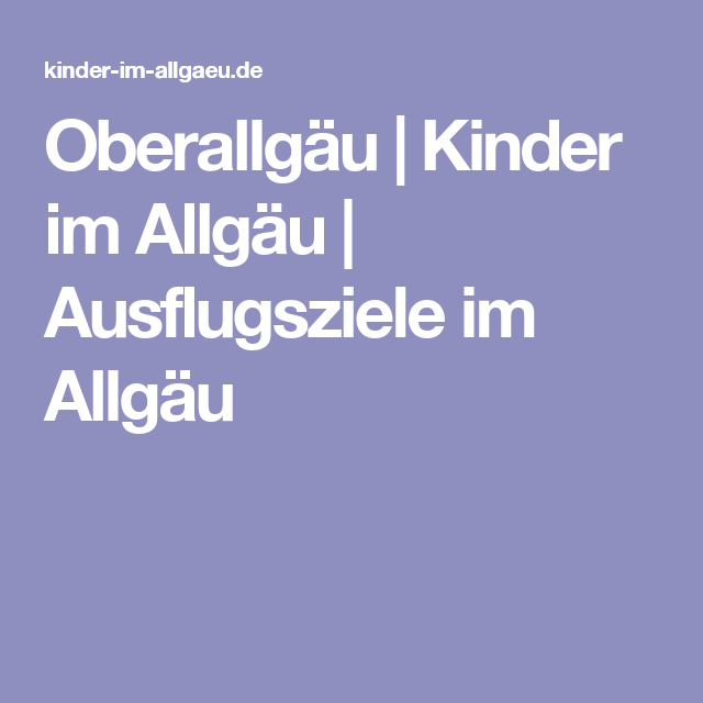 Oberallgäu Kinder im Allgäu Ausflugsziele im Allgäu