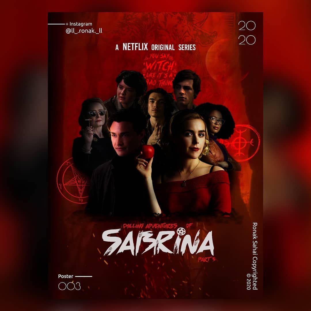 Ronak Sahai On Instagram Chilling Adventures Of Sabrina A Netflix Original Series Part 3 Streaming O In 2020 Movie Poster Art Netflix Original Series Instagram