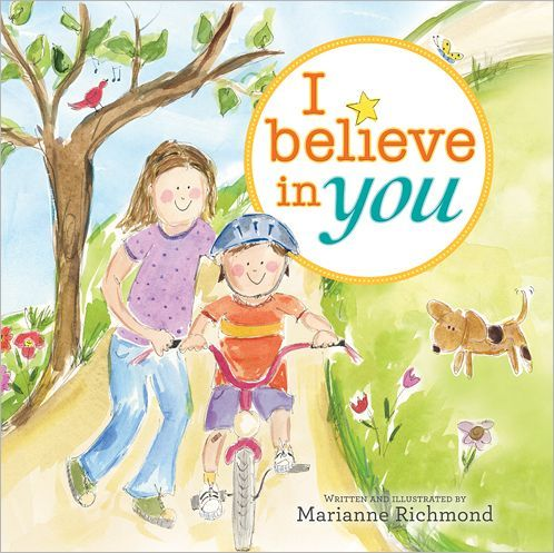 """Bookworm Books: """"I Believe In You"""": """"Whether it's sunny or stormy, Whether you're happy or blue, I'm here to say, without a doubt that I believe in you.""""    I Believe in You explores the powerful feeling in every parent's heart as you watch a child take on the big job of growing up. This inspiring and meaningful book puts into words the little moments that reveal just how much you believe in them, no matter what life throws their way. #books"""