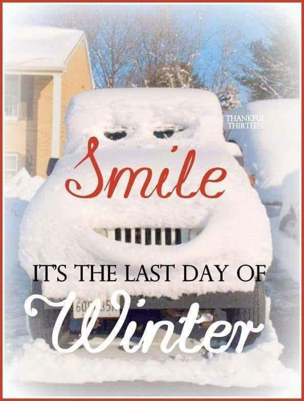 Smile, it's March 19, 2017 and it's the last day of winter. Woo