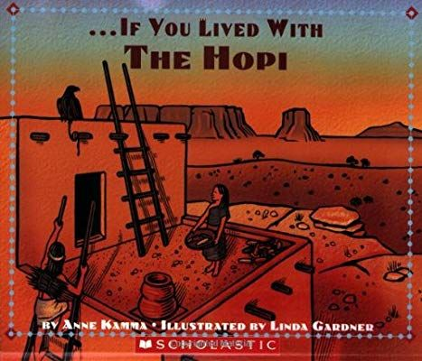 If You Lived With The Hopi Indians: Anne Kamma, Linda ...
