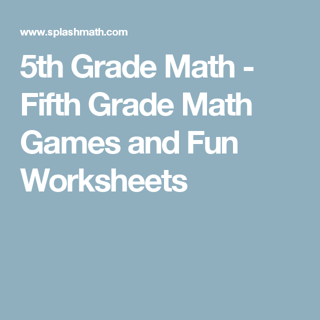5th Grade Math - Fifth Grade Math Games and Fun Worksheets | Math ...