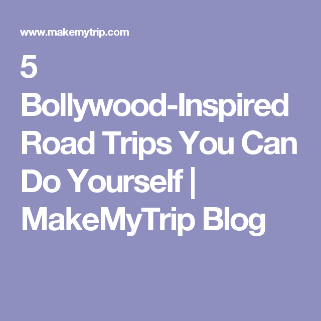 5 bollywood inspired road trips you can do yourself makemytrip 5 bollywood inspired road trips you can do yourself makemytrip blog solutioingenieria Choice Image