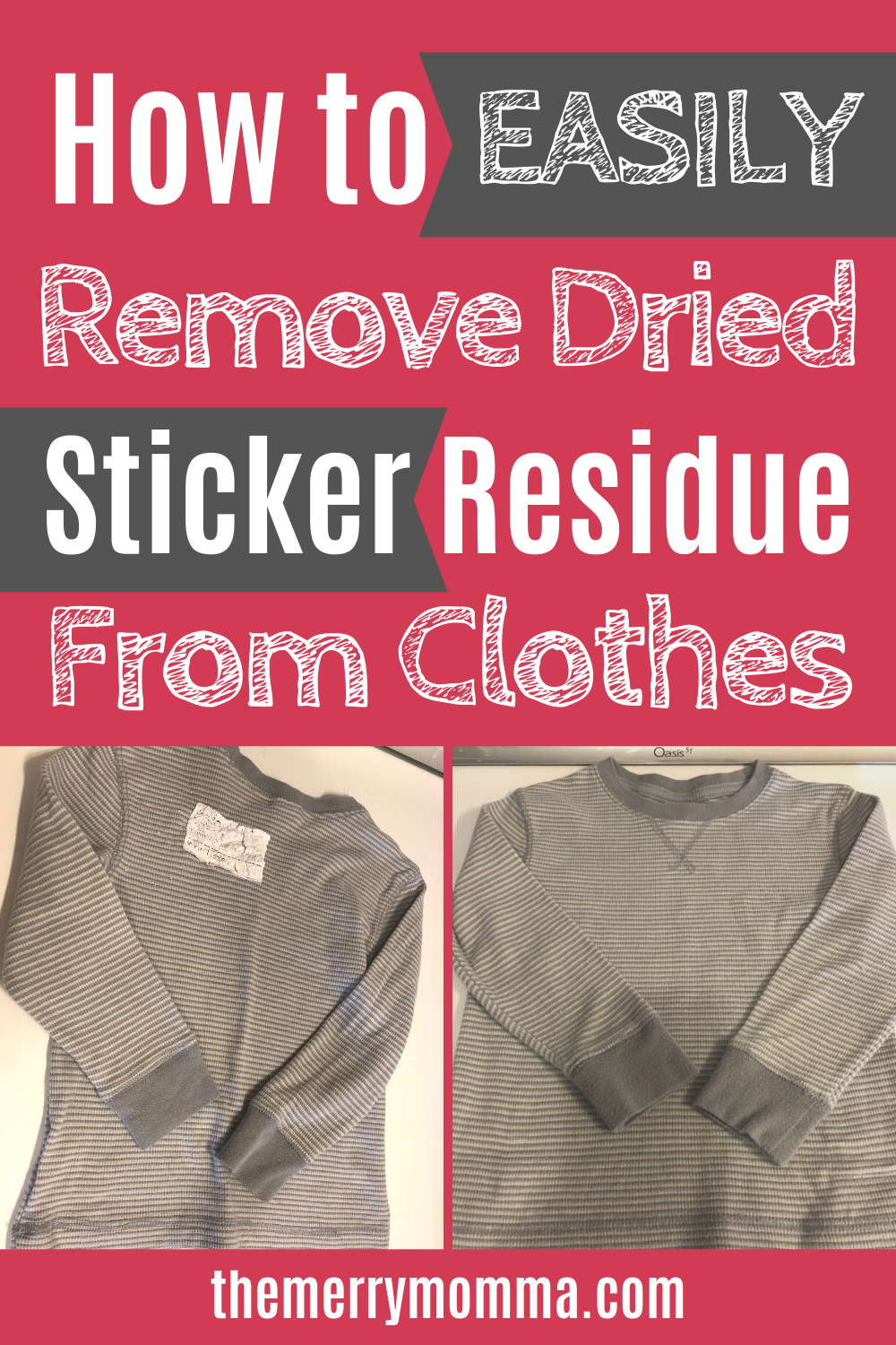 How To Remove Sticker Residue From Clothes In 30 Seconds Or Less The Merry Momma In 2020 Remove Sticker Residue Sticker Removal How To Remove
