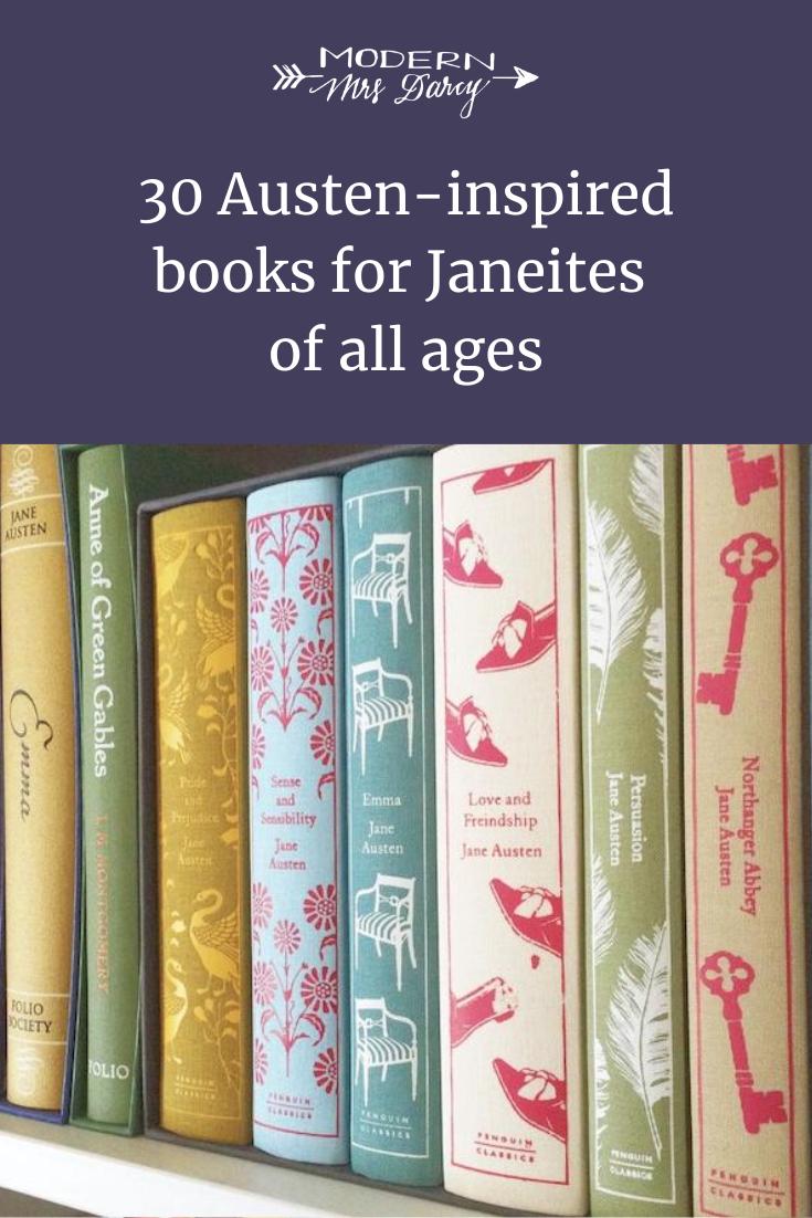 30 Jane Austen Inspired Books For Janeites Of All Ages Modern Mrs Darcy In 2020 Jane Austen Jane Austen Book Club Jane Austen Books