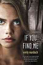If you find me Author:Emily Murdoch  all editions and formats  Summary:There are some things you cant leave behind... A broken-down camper hidden deep in a national forest is the only home fifteen year-old Carey can remember. The trees keep guard over her threadbare existence, with the one bright spot being Careys younger sister, Jenessa, who depends on Carey for her very survival. All they have is each other, as their mentally ill mother comes and goes with greater frequency