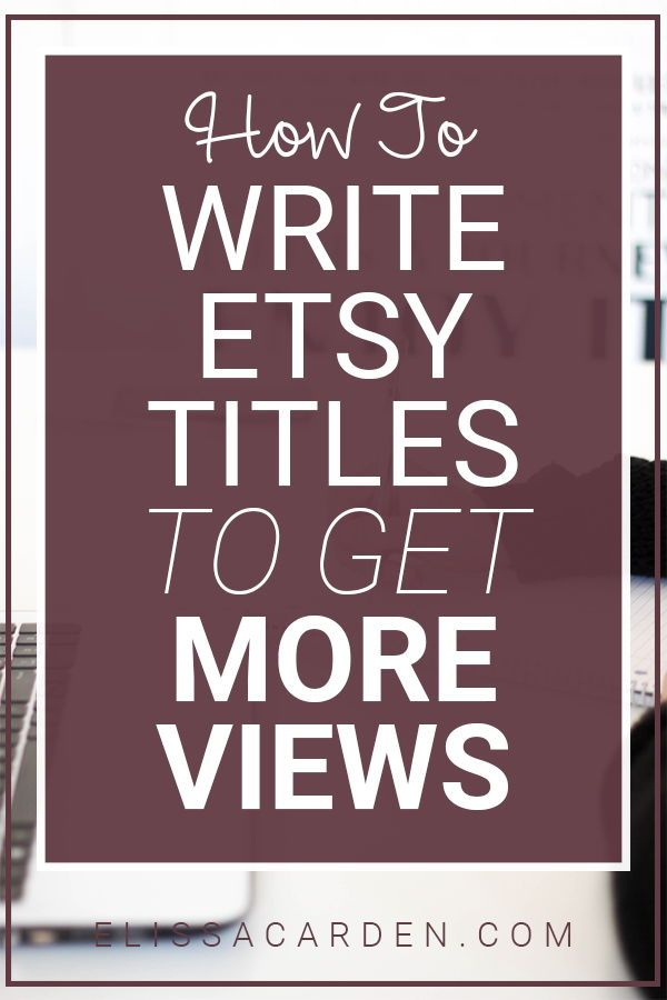 How To Write Etsy Titles: Title and Tag Help for Your Etsy SEO